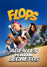 Search netflix FLOPS: Agentes Nada Secretos